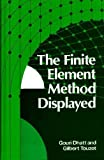 The Finite Element Method Displayed, Dhatt, Gouri and Touzot, Gilbert, 0471901105