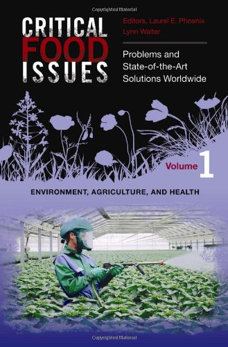 Critical Food Issues [2 volumes]: Problems and State-of-the-Art Solutions Worldwide (Praeger Perspectives)