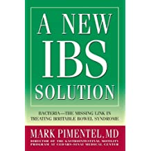 A New IBS Solution: Bacteria-The Missing Link in Treating Irritable Bowel Syndrome
