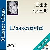 L'assertivité (Master Class) | Édith Camilli