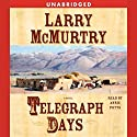 Telegraph Days Audiobook by Larry McMurtry Narrated by Annie Potts