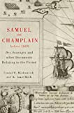 samuel de champlain before 1604 des sauvages and other documents related to the period