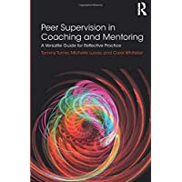 Peer Supervision in Coaching and Mentoring: A Versatile Guide for Reflective Practice