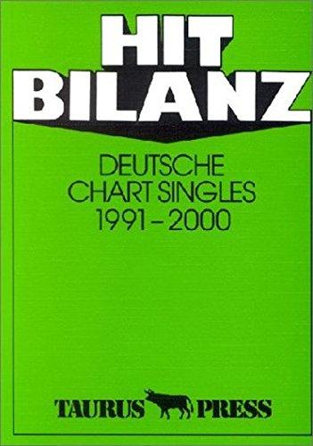 Hit Bilanz. Deutsche Chart Singles 1991 - 2000. Die Auswertung der Top 100 der offiziellen deutschen Verkaufs-Charts und der Top 100 der Airplay-Charts.