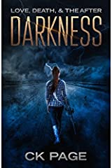 Love, Death, & The After: Darkness: Book 1 Paperback