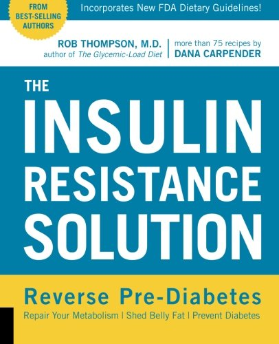 - The Insulin Resistance Solution: Reverse Pre-Diabetes, Repair Your Metabolism, Shed Belly Fat, and Prevent Diabetes - with more than 75 recipes by Dana Carpender