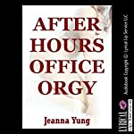 After Hours Office Orgy: A Rough Group Sex Erotica Story | Jeanna Yung