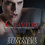 Craving: Willow Creek Vampires, Book 1 | Stephanie Summers