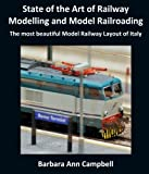 State of the Art of Railway Modelling and Model Railroading: The most beautiful Model Railway Layout of Italy