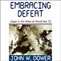 Embracing Defeat Audiobook by John W. Dower Narrated by Edward Lewis