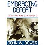 Embracing Defeat | John W. Dower
