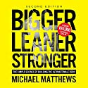 Bigger Leaner Stronger: The Simple Science of Building the Ultimate Male Body Audiobook by Michael Matthews Narrated by Jeff Justus