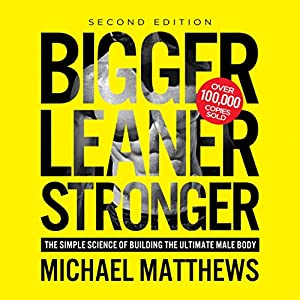 Bigger Leaner Stronger Audiobook