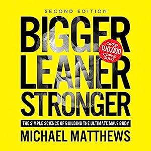 Bigger Leaner Stronger | Livre audio