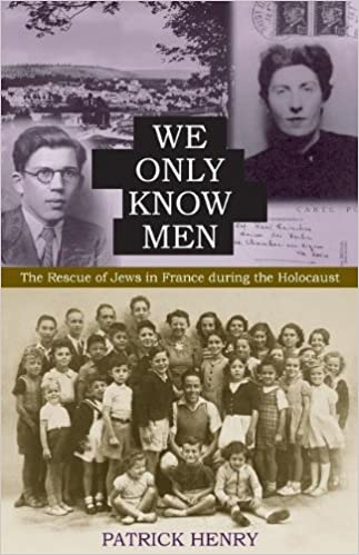 We Only Know Men The Rescue Of Jews In France During The Holocaust