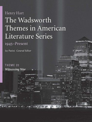 The Wadsworth Themes American Literature Series, 1945-Present, Theme 20: Witnessing War (Wadsworth Themes in American Li