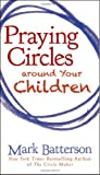 img - for Praying Circles around Your Children book / textbook / text book