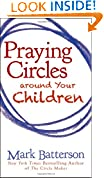#10: Praying Circles around Your Children