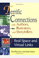 Terrific Connections with Authors, Illustrators, and Storytellers: Real Space and Virtual Links: Real Space and Virtual Links with Authors, Illustrators and Storytellers (Teacher Ideas Press) Kindle Edition