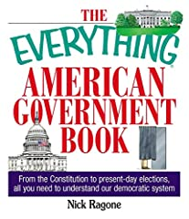If the confusion following the last presidential election is any indication, the average citizen knows precious little about the democratic system and the laws that affect their daily lives. The Everything American Government Book unravels th...