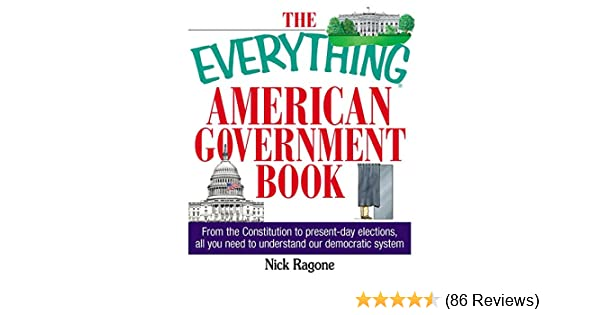 The everything american government book from the constitution to the everything american government book from the constitution to present day elections all you need to understand our democratic system everything fandeluxe Choice Image