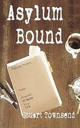 Asylum Bound: The very odd training experience of a psychiatric nurse in the 1970s