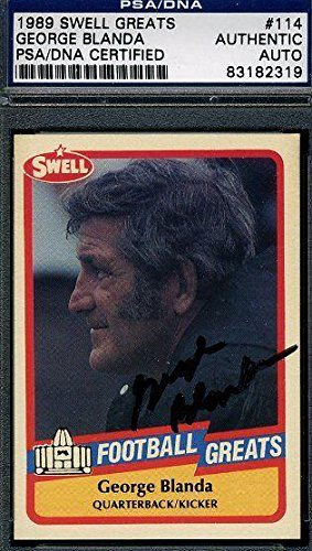 George Blanda Signed 1989 Swell Greats Authentic Autograph - PSA/DNA Certified - Football Slabbed Autographed Cards