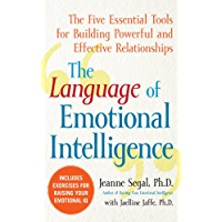 The Language of Emotional Intelligence: The Five Essential Tools for Building Powerful and Effective Relationships (English Edition)