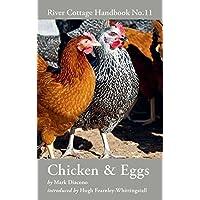Chicken & Eggs: River Cottage Handbook No.11