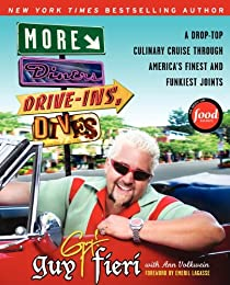 More Diners, Drive-ins and Dives: Another Drop-Top Culinary Cruise Through America's Finest and Funkiest Joints