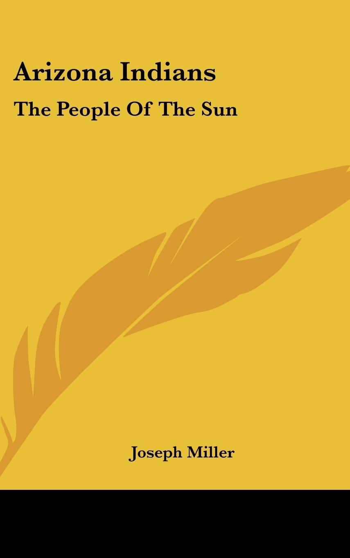 Arizona Indians: The People Of The Sun ebook