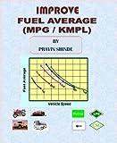 Improve FUEL AVERAGE (MPG / KMPL)