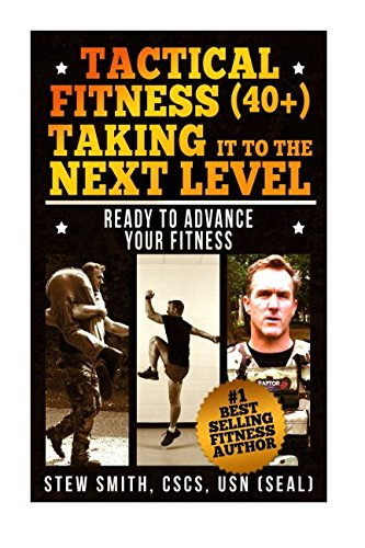 Tactical Fitness 40+ Taking It To The Next Level: Ready To Advance Your Fitness (TF40+) (Volume 2)