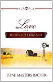 Love Is a Gentle Stranger (Lasting Love Book 1)