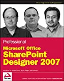 Professional Microsoft Office SharePoint Designer 2007, Woodrow W. Windischman and Asif Rehmani, 0470287616