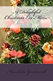 A Delightful Christmas Eve Menu, Marshella Goodsworth, 1481152955