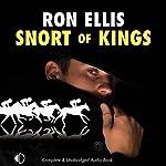Snort of Kings | Ron Ellis