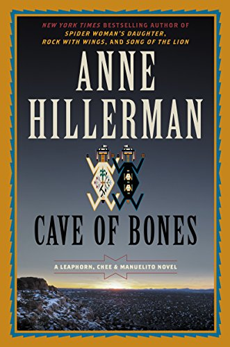 Cave of Bones: A Leaphorn, Chee & Manuelito Novel (A Leaphorn and Chee Novel Book 22) by [Hillerman, Anne]