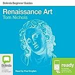 Renaissance Art: Bolinda Beginner Guides | Tom Nichols