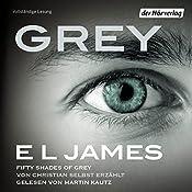 Grey: Fifty Shades of Grey von Christian selbst erzählt   E. L. James