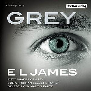 Grey: Fifty Shades of Grey von Christian selbst erzählt Hörbuch