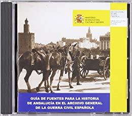 Guía de Fuentes para la Historia de Andalucía en el Archivo General de la Guerra Civil Española: Amazon.es: Aa.Vv.: Libros