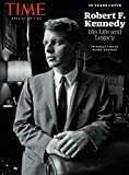 TIME Robert F. Kennedy: His Life and Legacy 50 Years Later