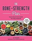 Bone-Strength Plan: How to increase bone health to