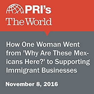 How One Woman Went from 'Why Are These Mexicans Here?' to Supporting Immigrant Businesses