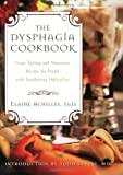 The Dysphagia Cookbook, Elayne Achilles, 1581823487