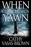 img - for When Churchyards Yawn book / textbook / text book