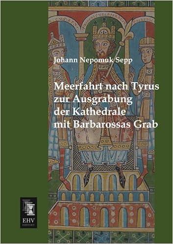 Book Meerfahrt nach Tyrus zur Ausgrabung der Kathedrale mit Barbarossas Grab (German Edition)