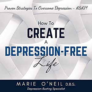 How to Create a Depression-Free Life Audiobook