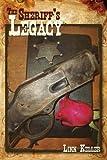 The Sheriff's Legacy, Linn Keller, 1434395596